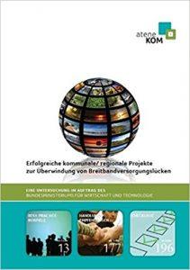 """Titelbild der Best Practice Studie """"Erfolgreiche kommunale/regionale Projekte zur Überwindung von Breitbandversorgungslücken"""""""
