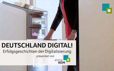 atene KOM präsentiert die fünfte Folge: DEUTSCHLAND DIGITAL! Erfolgsgeschichten der Digitalisierung