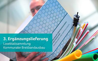 Umfangreiche Themensammlung zum kommunalen Breitbandausbau in Deutschland – 3. Ergänzungslieferung jetzt erhältlich.