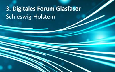 3. Digitales Forum Glasfaser Schleswig-Holstein diskutiert Rolle der Breitbandzweckverbände beim Glasfaserausbau