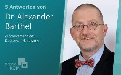 """Dr. Alexander Barthel, ZDH: """"Die Digitalisierung birgt erhebliche Effizienz- und Beschleunigungsvorteile."""""""